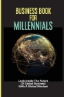 Business Book For Millennials: Look Inside The Future Of Global Business With A Global Mindset: The Millennial Generation Cover Image
