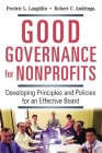 Good Governance for Nonprofits: Developing Principles and Policies for an Effective Board Cover Image