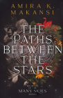 The Paths Between The Stars (Many Skies #1) Cover Image