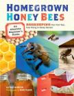 Homegrown Honey Bees: An Absolute Beginner's Guide to Beekeeping Your First Year, from Hiving to Honey Harvest Cover Image