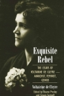 Exquisite Rebel: The Essays of Voltairine de Cleyre-Anarchist, Feminist, Genius Cover Image