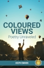 Coloured Views: Poetry Unraveled Cover Image