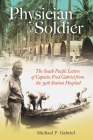 Physician Soldier: The South Pacific Letters of Captain Fred Gabriel from the 39th Station Hospital (Williams-Ford Texas A&M University Military History Series #166) Cover Image