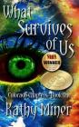 What Survives of Us: Colorado Chapters Book One Cover Image