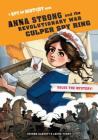 Anna Strong and the Revolutionary War Culper Spy Ring, Library Edition: A Spy on History Book Cover Image