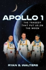 Apollo 1: The Tragedy That Put Us on the Moon Cover Image