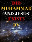 Did Muhammad And Jesus Exist? Cover Image