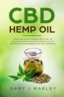 CBD Hemp Oil: Everything Worth Knowing About CBD. The Active Substance, Application, Effect, Legality, Side Effects, And Experience Cover Image