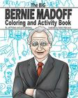 The Big Bernie Madoff Coloring and Activity Book Cover Image