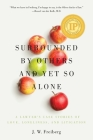 Surrounded by Others and Yet So Alone: A Lawyer's Case Stories of Love, Loneliness, and Litigation Cover Image