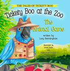 Tickety Boo at the Zoo: The Animal Game (Tales of Tickety Boo) Cover Image