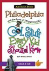 Philadelphia and the State of Pennsylvania: Cool Stuff Every Kid Should Know (Arcadia Kids) Cover Image