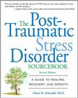 The Post-Traumatic Stress Disorder Sourcebook: A Guide to Healing, Recovery, and Growth Cover Image