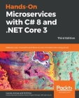 Hands-On Microservices with C# 8 and .NET Core 3: Third Edition Cover Image