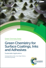 Green Chemistry for Surface Coatings, Inks and Adhesives: Sustainable Applications Cover Image