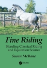 Fine Riding: Blending Classical Riding and Equitation Science Cover Image