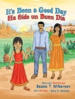 It's Been a Good Day Ha Sido un Buen dia: English and in Spanish Cover Image