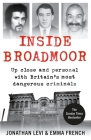 Inside Broadmoor: Up Close and Personal with Britain's Most Dangerous Criminals Cover Image