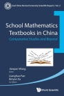 School Mathematics Textbooks in China: Comparative Studies and Beyond (East China Normal University Scientific Reports #2) Cover Image