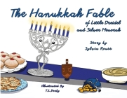 The Hanukkah Fable of Little Dreidel and Silver Menorah Cover Image