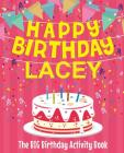 Happy Birthday Lacey - The Big Birthday Activity Book: Personalized Children's Activity Book Cover Image