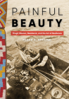 Painful Beauty: Tlingit Women, Beadwork, and the Art of Resilience (Native Art of the Pacific Northwest: A Bill Holm Center) Cover Image