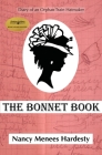 The Bonnet Book: Diary of an Orphan Train Hatmaker Cover Image