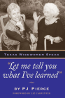 Let Me Tell You What I've Learned: Texas Wisewomen Speak (Louann Atkins Temple Women & Culture #4) Cover Image