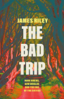 The Bad Trip: Dark Omens, New Worlds and the End of the Sixties Cover Image