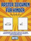 Wie man Bilder malt (Raster zeichnen für Kinder - Autos): Dieses Buch bringt Kindern bei, wie man Comic-Tiere mit Hilfe von Rastern zeichnet Cover Image