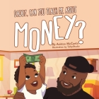 Daddy, Can You Teach Me About Money? Cover Image
