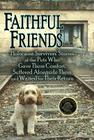 Faithful Friends: Holocaust Survivors' Stories of the Pets Who Gave Them Comfort, Suffered Alongside Them and Waited for Their Return Cover Image