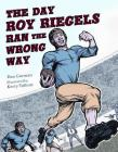 The Day Roy Riegels Ran the Wrong Way Cover Image