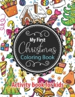 My First Christmas Coloring Book - Activity Book for Kids: Beautiful Cover Design Children's Christmas Gift or Present for Toddlers & Kids - 50 Christ Cover Image