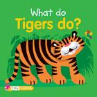 What Do Tigers Do? Cover Image