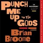 Punch Me Up to the Gods Lib/E: A Memoir Cover Image