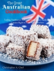 The Great Australian Cookbook: Tasting Traditional Authentic and Classic Australian Cuisine Right in Your Home Kitchen Cover Image