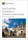 Law Courts and Courtrooms 2: Civil and Coroner's Courts: Introductions to Heritage Assets Cover Image