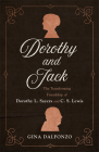 Dorothy and Jack: The Transforming Friendship of Dorothy L. Sayers and C. S. Lewis Cover Image
