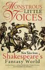 Monstrous Little Voices, Volume 1: New Tales Shakespeare's Fantasy World Cover Image
