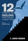 12 Steps to Excellence: How to Build a Great Team Cover Image