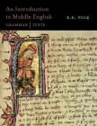 An Introduction to Middle English: Grammar and Texts Cover Image