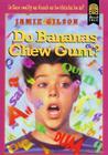 Do Bananas Chew Gum? Cover Image