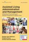 Assisted Living Administration and Management: Effective Practices and Model Programs in Elder Care Cover Image