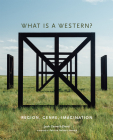 What Is a Western?: Region, Genre, Imagination Cover Image