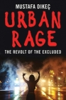 Urban Rage: The Revolt of the Excluded Cover Image