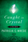 Caught in Crystal (Lyra Novels #4) Cover Image