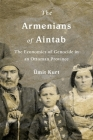 The Armenians of Aintab: The Economics of Genocide in an Ottoman Province Cover Image