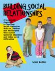 Building Social Relationships: A Systematic Approach to Teaching Social Interaction Skills to Children and Adolescents with Autism Spectrum Disorders Cover Image