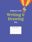 Creative Writing & Drawing K-3: Draw and Write Template Notebook, Wide-Ruled for Boys & Girls Cover Image